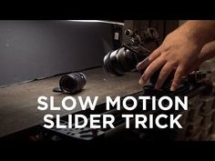 5 Tips on Making Your Slow Motion Camera Moves Sexier and More Dynamic