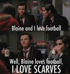 More like Blaine loves football, and he loves Blaine.... Tbh