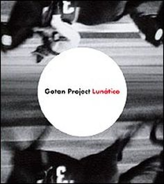 Cover for 'Lunatico' by the Gotan Project.