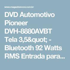 """DVD Automotivo Pioneer DVH-8880AVBT Tela 3,5"""" - Bluetooth 92 Watts RMS Entrada para Câmera de Ré - Magazine Marciofertas"""