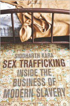 Sex trafficking inside the business of modern slavery @ 364.15 K143 2009