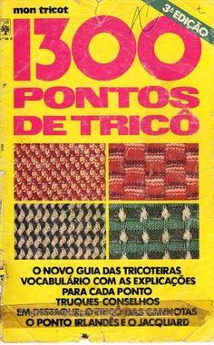 1300 pontos de trico 3ª edição  Dicionário de pontos, montagens e arremates, aumentos e diminuições.