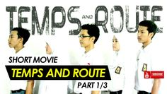 Short Movie I Temps and Route I SMAN 7 Tangerang (1/3)