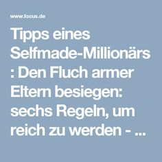 Tipps eines Selfmade-Millionärs: Den Fluch armer Eltern besiegen: sechs Regeln, um reich zu werden - FOCUS Online