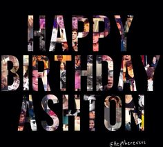 HAPPY B-DAY ASH!!!!!!!!!! OUR BABY IS TWENTY!!!! It's officially July 7 here where I'm from!!!!!