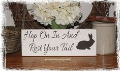 Hop On In And Rest Your Tail -WOOD SIGN- Primitive Antique Decor Spring Easter Bunny Rabbit Wall Hanging Country Handpainted