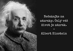 Albert Einstein, Albert Camus, Motto, Karma, Steve Jobs, Dreaming Of You, Qoutes, Advice, Wisdom