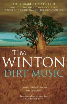 AUSTRALIA, WESTERN AUSTRALIA. 1990s. Tim Winton - Dirt Music. A beautiful book which gives a great feel of the remoteness, beauty and vastness of Western Australia. A fragile and tenuous love story between two small-town misfits within an epic landscape.