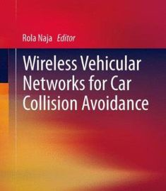 Wireless Vehicular Networks For Car Collision Avoidance PDF