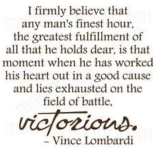 Vince Lombardi Quotes Glamorous I Firmly Believe That Any Man's Finest Hour The Greatest