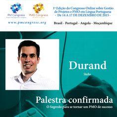 Durand é Palestrante na 1ª Edição do Congresso Online sobre Gestão de Projetos e PMO em Língua Portuguesa - De 14 A 17 DE DEZEMBRO DE 2015 - Inscrição gratuita em www.pmcongress.org