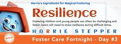 Fostering children and young people can often be challenging and foster carers will need to show resilience during difficult times.