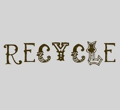 recycle...repurpose...restyle...redo