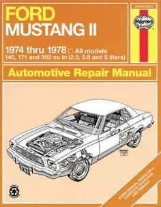 Ford Mustang II, 1974-1978: All models, 140, 171 and 302 cu in (2.3, 2.8 and 5 liters) (Haynes Repair Manuals) - http://musclecarheaven.net/?product=ford-mustang-ii-1974-1978-all-models-140-171-and-302-cu-in-2-3-2-8-and-5-liters-haynes-repair-manuals