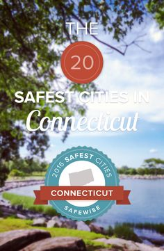 NEW REPORT FOR 2016: The violent crime rate in Connecticut is nearly 40% lower than the national average and the property crime rate is over 25% lower. Can you guess which cities are the 20 safest cities?
