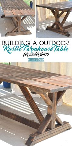 Rustic farmhouse table for under $100. She built it for outdoor use, but this would be beautiful in a rustic dining room too!
