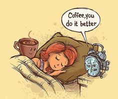 Coffee... You do it better #wakingup