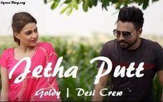 Song - Jetha Putt  Singer - Goldy  Music - Desi Crew  Lyrics - Narinder Batth…