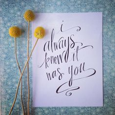 Handwritten quote 'I always knew it was you' by lilywillowdesigns, $9.95