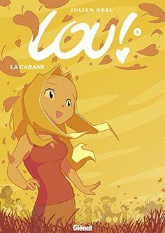 Amazon.fr - Lou !, tome 7 : La cabane - Julien Neel - Livres