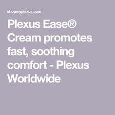 Plexus Ease® Cream promotes fast, soothing comfort - Plexus Worldwide