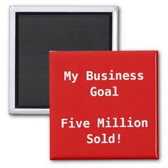 My Business Goal Sales and Marketing Customizable Refrigerator Magnet.  Great reminder for small business, employees and entrepreneurs.