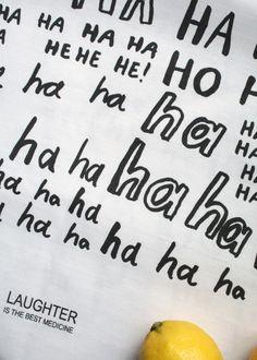 'Laughter Is The Best Medicine' Tea Towel