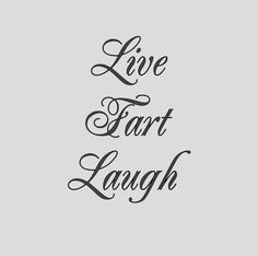 Live Fart Laugh   Vinyl Decal Sticker  7.5 x by MinglewoodDesigns, $6.00