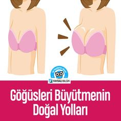 Göğüsleri Büyütmenin Doğal Yolları #kadın #sağlık #göğüs #doğal @faydalibilgin