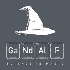Is magic science or is science magic ? For Gandalf the Grey it's all the same. A nerdy Lord of the Rings design ! Legolas, Aragorn, Thranduil, O Hobbit, Hobbit Art, J. R. R. Tolkien, Science Art, Science Posters, Science Memes