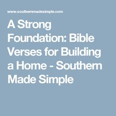 A Strong Foundation: Bible Verses for Building a Home - Southern Made Simple
