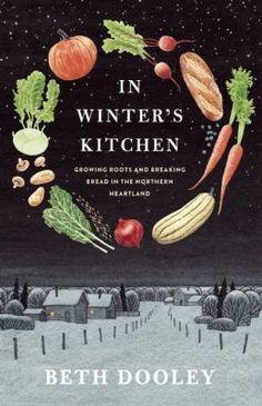 In winter's kitchen / Beth Dooley / 9781571313416 / 2/1/16