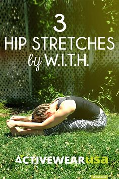 3 Hip Stretches By W.I.T.H. Fitness Diet, Health Fitness, Hip Stretches, Stretching, Hip Problems, I Work Out, How To Better Yourself, Get In Shape, Get Healthy