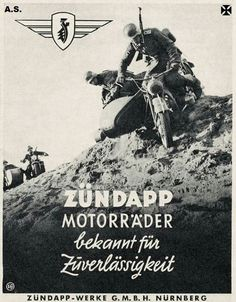 """Zündapp motorcycles known for reliability"", Germany Ural Motorcycle, Motorcycle Posters, Triumph Motorcycles, Vintage Motorcycles, Ww2 Posters, Germany Ww2, Car Repair Service, Bike Art, German Army"