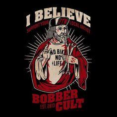 """370 curtidas, 15 comentários - Bobber Cult (@bobbercult) no Instagram: """"I BELIEVE! #bobbercult"""""""
