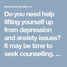 Do you need help lifting yourself up from depression and anxiety issues? It may be time to seek counselling. Clinical counselling services are offered at Marine Drive Naturopathic Clinic. Call us at (604) 929-5772 to book a consultation. https://clients.mindbodyonline.com/classic/home?studioid=37905