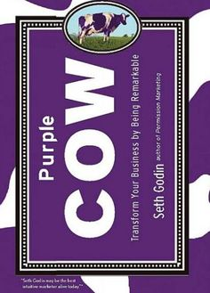 Purple Cow by Seth Godin - Buku bagus utk belajar bisnis Purple Cow Book, Purple Cow Seth Godin, Reading Lists, Book Lists, Reading Nook, Books To Read, My Books, This Is A Book, Book Recommendations
