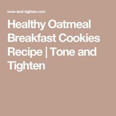 Healthy Oatmeal Breakfast Cookies Recipe | Tone and Tighten