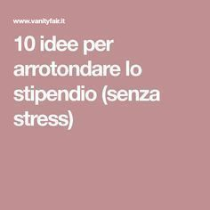 10 idee per arrotondare lo stipendio (senza stress) - VanityFair.it 10 ideas to round the salary (without stress) Materielbricolage, bricolagefacile, bricolagedecoration, bricolageàd Budget Organization, Good Habits, New Job, Stress Free, Money Tips, Problem Solving, Good To Know, Saving Money, Budgeting