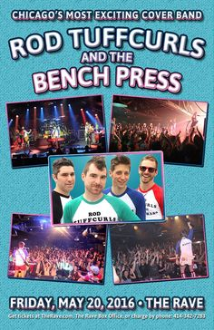 ROD TUFFCURLS AND THE BENCHPRESS  Friday, May 20, 2016 at 8pm  (doors scheduled to open at 7pm)  The Rave/Eagles Club - Milwaukee WI  All Ages to enter / 21+ to drink