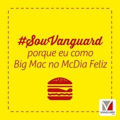 Você vai comer #BigMac hoje para ajudar as crianças com #câncer? Então você é #Vanguard!  #McDiaFeliz #SouVanguard