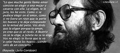 """Julio Cortázar – Rayuela – """"Lo que mucha gente llama amar consiste en elegir a…"""