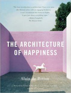 The Architecture of Happiness: Alain De Botton: 9780771026072: Books - Amazon.ca