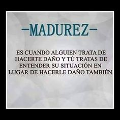 Comencemos a entendernos.... #madurez