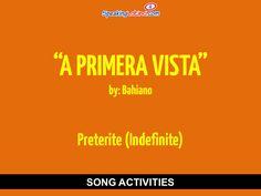 A primera vista by Bahiano: Spanish Song to Practice the Preterite #SpanishSongs #SpanishClass