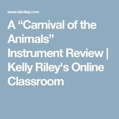 """A """"Carnival of the Animals"""" Instrument Review 