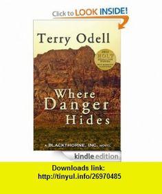 Where Danger Hides (Blackthorne, Inc.) eBook Terry Odell ,   ,  , ASIN: B00847NIVY , tutorials , pdf , ebook , torrent , downloads , rapidshare , filesonic , hotfile , megaupload , fileserve