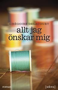 http://www.adlibris.com/se/product.aspx?isbn=9186480596 | Titel: Allt jag önskar mig - Författare: Grégoire Delacourt - ISBN: 9186480596 - Pris: 189 kr