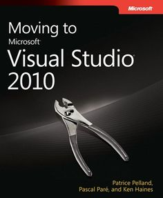Moving to Visual Studio 2010 (from earlier versions) free ebook