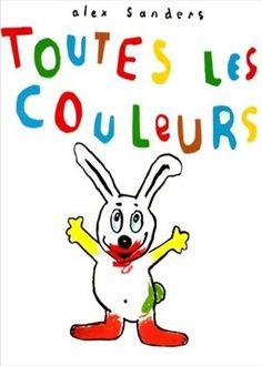 Toutes les couleurs Alex Sanders l'école des loisirs Lulu est un petit lapin adorable que l'on retrouve dans plusieurs...